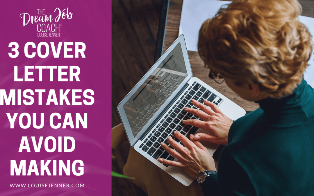 3 Cover Letter Mistakes You Can Avoid Making